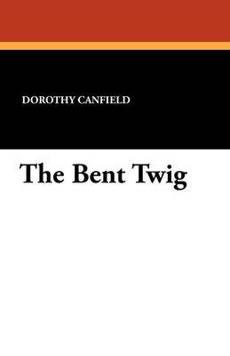 The Bent Twig (Paperback)