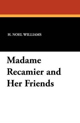 Madame Recamier and Her Friends (Paperback)