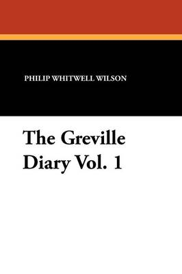 The Greville Diary Vol. 1 (Paperback)