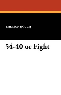 54-40 or Fight (Paperback)