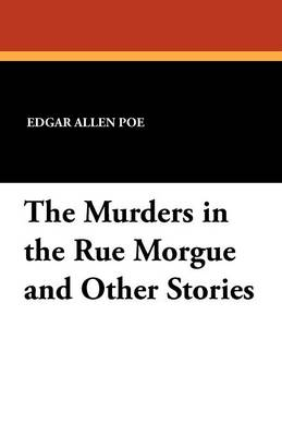 The Murders in the Rue Morgue and Other Stories (Paperback)