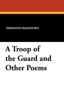 A Troop of the Guard and Other Poems (Paperback)