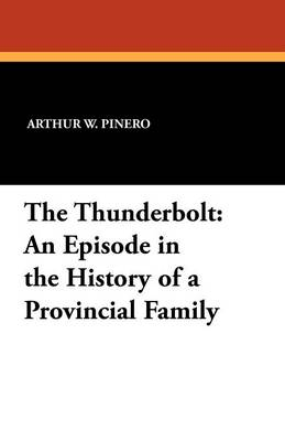 The Thunderbolt: An Episode in the History of a Provincial Family (Paperback)