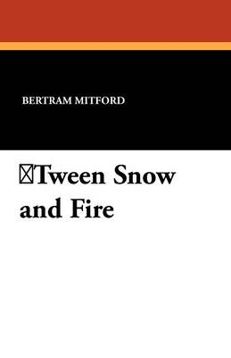 Tween Snow and Fire (Paperback)