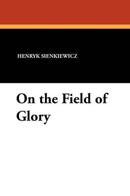 On the Field of Glory (Paperback)
