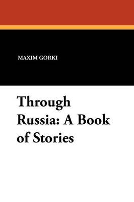 Through Russia: A Book of Stories (Paperback)