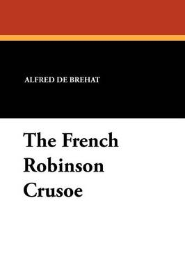 The French Robinson Crusoe (Paperback)
