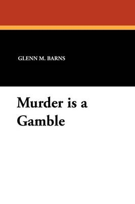 Murder Is a Gamble (Paperback)