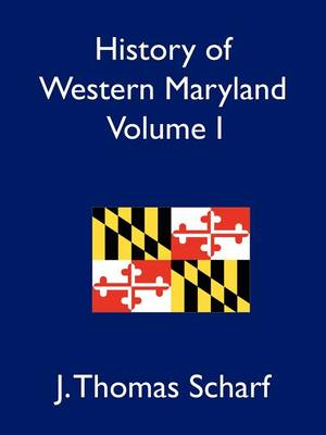 History of Western Maryland Vol. I (Paperback)