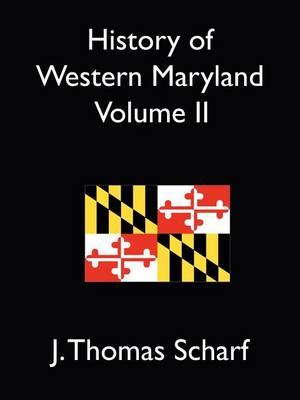 History of Western Maryland Vol. II (Paperback)