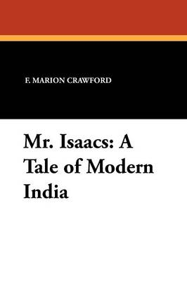 Mr. Isaacs: A Tale of Modern India (Paperback)