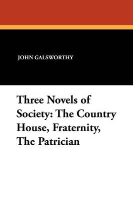Three Novels of Society: The Country House, Fraternity, the Patrician (Paperback)
