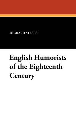 English Humorists of the Eighteenth Century (Paperback)