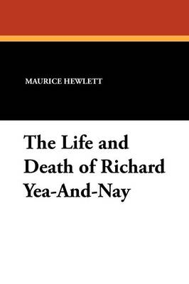 The Life and Death of Richard Yea-And-Nay (Paperback)