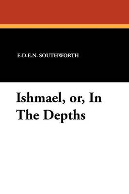 Ishmael, Or, in the Depths (Paperback)
