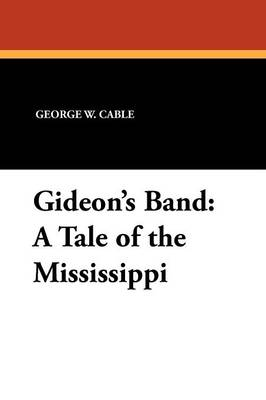 Gideon's Band: A Tale of the Mississippi (Paperback)