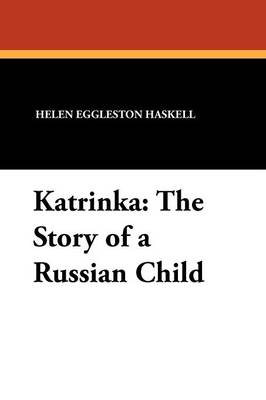 Katrinka: The Story of a Russian Child (Paperback)