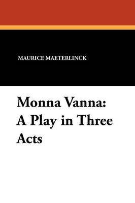 Monna Vanna: A Play in Three Acts (Paperback)