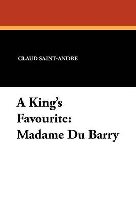 A King's Favourite: Madame Du Barry (Paperback)