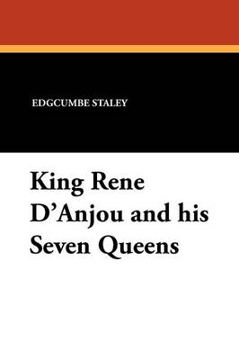 King Rene d'Anjou and His Seven Queens (Paperback)