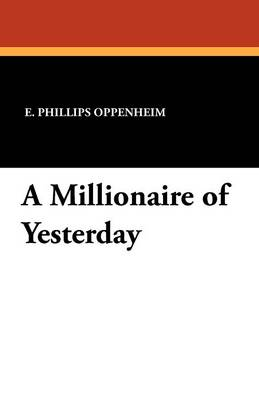 A Millionaire of Yesterday (Paperback)
