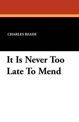 It Is Never Too Late to Mend (Paperback)