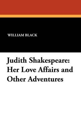 Judith Shakespeare: Her Love Affairs and Other Adventures (Paperback)