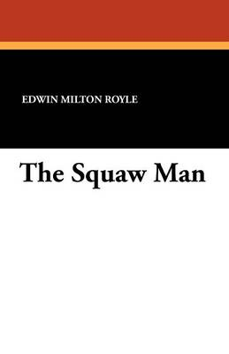 The Squaw Man (Paperback)