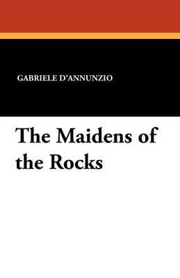 The Maidens of the Rocks (Paperback)