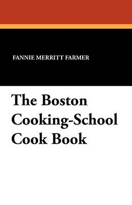 The Boston Cooking-School Cook Book (Paperback)