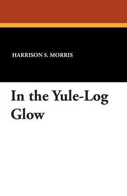 In the Yule-Log Glow (Paperback)