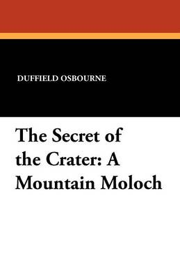 The Secret of the Crater: A Mountain Moloch (Paperback)