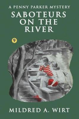 Saboteurs on the River - Penny Parker 9 (Paperback)
