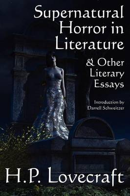Supernatural Horror in Literature & Other Literary Essays (Paperback)
