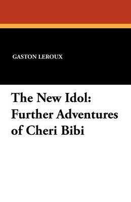The New Idol: Further Adventures of Cheri Bibi (Paperback)