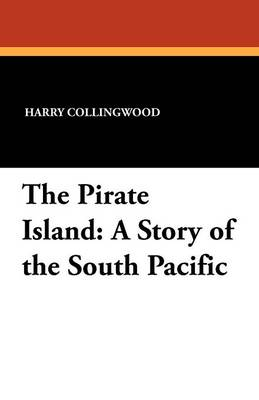 The Pirate Island: A Story of the South Pacific (Paperback)