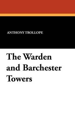 The Warden and Barchester Towers (Paperback)