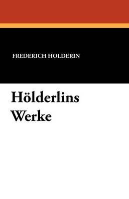 Holderlins Werke (Paperback)