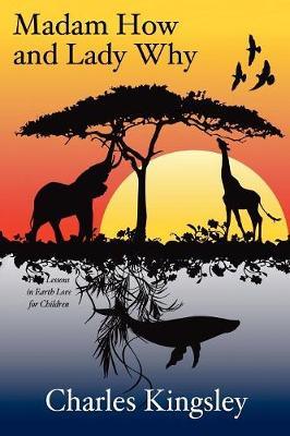 Madam How and Lady Why: First Lessons in Earth Lore for Children (Paperback)
