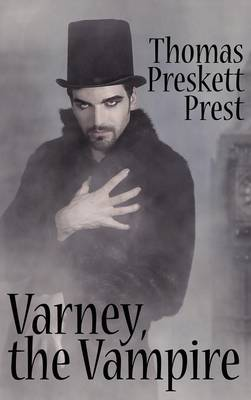 Varney the Vampire, Or, the Feast of Blood (One Volume Edition) (Hardback)