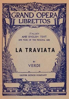 La Traviata: Libretto, Italian and English Text and Music of the Principal Airs (Paperback)