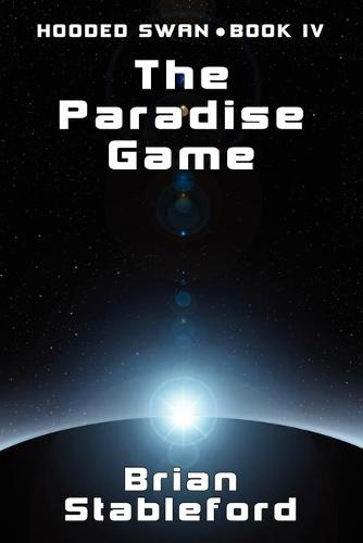 The Paradise Game: Hooded Swan, Book Four (Paperback)