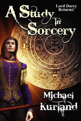 A Study in Sorcery: A Lord Darcy Novel (Paperback)