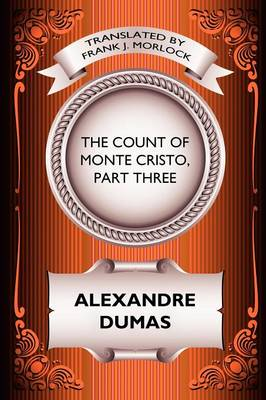 The Count of Monte Cristo, Part Three: The Rise of Monte Cristo: A Play in Five Acts (Paperback)