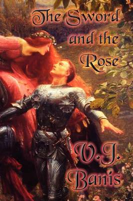 The Sword and the Rose: An Historical Novel (Paperback)