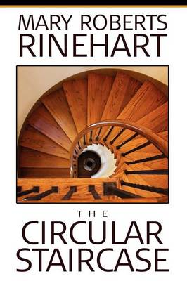 The Circular Staircase by Mary Roberts Rinehart, Fiction, Classics, Mystery & Detective - Alan Rodgers Book Wildside Classic (Paperback)