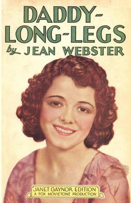 Daddy-Long-Legs: Janet Gaynor Edition (Paperback)