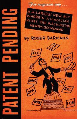 For Magicians Only: Patent Pending, or Magic Is the Mother of Invention (Paperback)