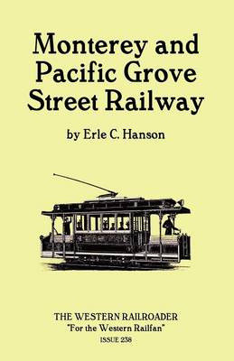 Monterey and Pacific Grove Street Railway (Paperback)