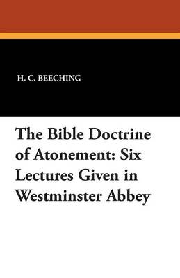 The Bible Doctrine of Atonement: Six Lectures Given in Westminster Abbey (Paperback)